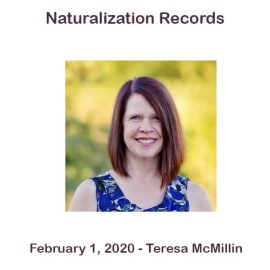 Teresa McMillin -Naturalization Records
