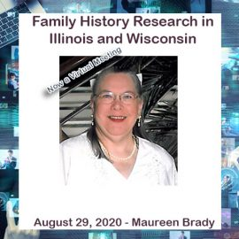 Maureen Brady – Family History Research in Illinois and Wisconsin