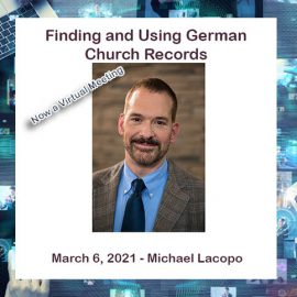 Michael D Lacopo – Finding and Using German Church Records
