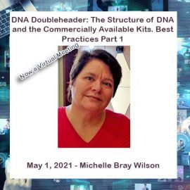 Michelle Bray Wilson – DNA Doubleheader: The Structure of DNA and the Commercially Available Kits.